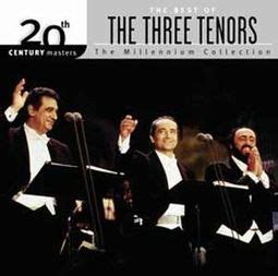 the best of the 3 tenors the best of the three tenors 20th century masters