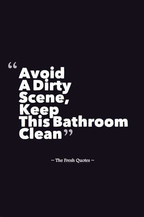 Can You Use Toilet Bowl Cleaner On A Bathtub Avoid A Dirty Scene Keep This Bathroom Clean Quotes