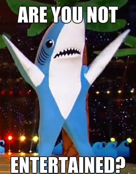 Are You Not Entertained Meme - left shark entertainment are you not entertained know