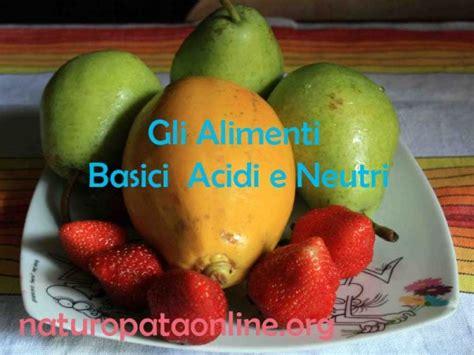 quali sono gli alimenti acidi quali sono i cibi acidi cibi alcalini e gli alimenti