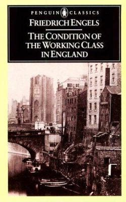 condition of working class in england the condition of the working class in england by friedrich