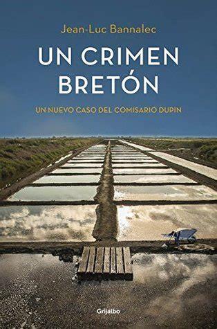 comisario dupin 4 un un crimen bret 243 n comisario dupin 3 by jean luc bannalec