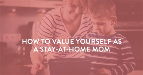 how to value yourself as a stay at home symbis