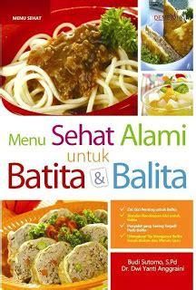 Buku Murah Menu Sehat Tumbuh Kembang Sehat Balita Koki Karno Is manfaat buah buahan menu sehat alami untuk batita dan balita