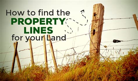 how to find the property lines for your land land for