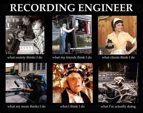 Audio Engineer Meme - recording engineer what i think i do internet meme