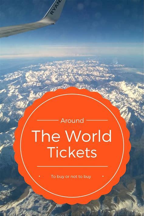 around the world tickets are the world plane tickets worth it