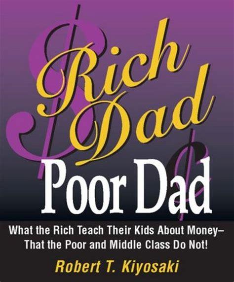 rich dad poor dad by robert t kiyosaki thewellnessaddict com rich dad poor dad by robert t kiyosaki books worth reading