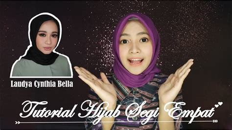 tutorial hijab zoya ala bella tutorial hijab segi empat ala laudya cynthia bella