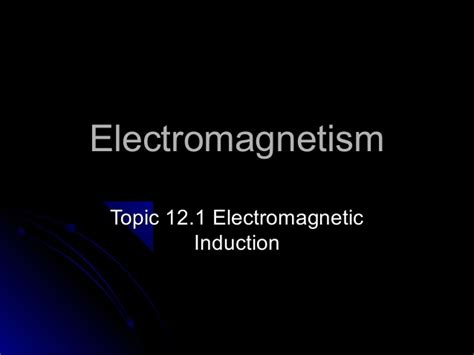 electromagnetic induction 12 1