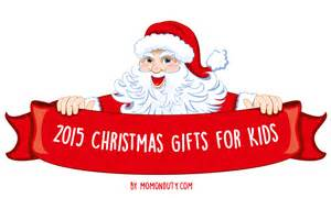 top picks 2015 christmas gifts for kids mom on duty
