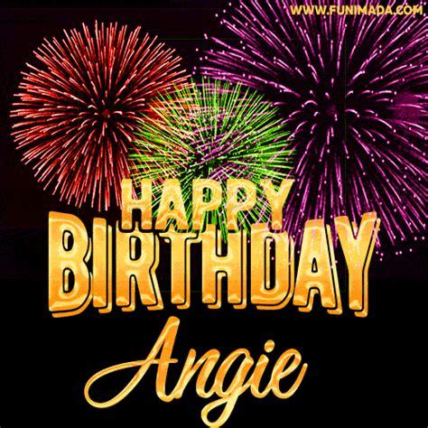 wishing   happy birthday angie  fireworks gif animated greeting card