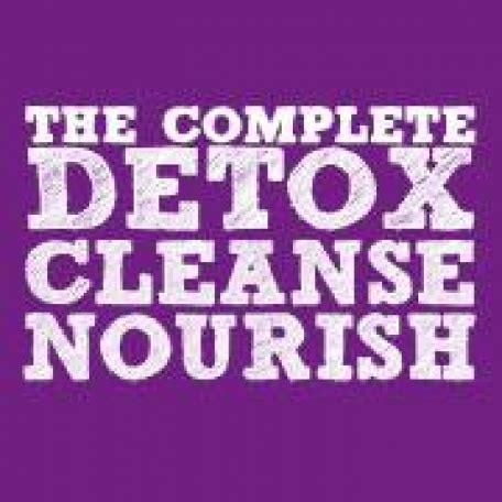 Detox Cleanse Nourish Book the complete detox cleanse and nourish