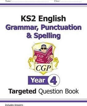 ks2 english targeted question 1782941312 ks2 english targeted question book grammar punctuation spelling year 4 cgp books