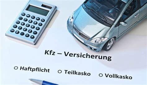Autoversicherungen Teilkasko by Kfz Versicherung Haftpflicht Teilkasko Vollkasko