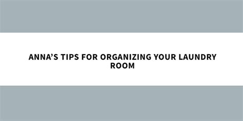 how to get your out of your room how to get the most out of your laundry room annabode co