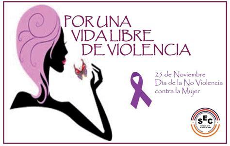 imagenes dia de la no violencia de genero sec noticias sec conmemora d 237 a de la no violencia
