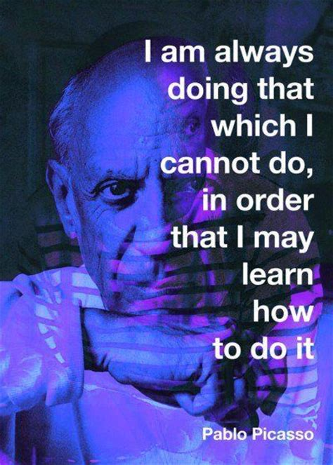 pablo picasso quotes 48 pablo picasso quotes about greatness