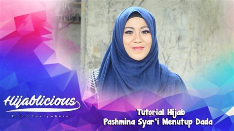 tutorial hijab syar i menutup dada hijablicious tutorial hijab pashmina syar i menutup dada