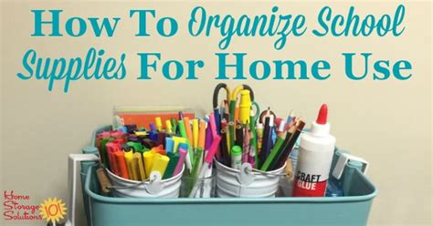 how to organize your house how to organize school supplies for home use
