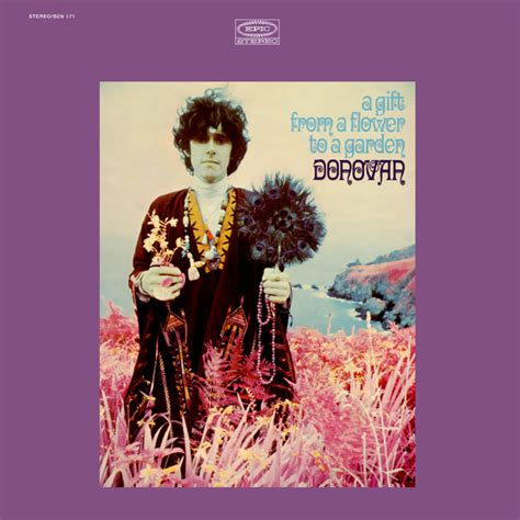 A Gift From A Flower To A Garden A Gift From A Flower To A Garden Donovan Listen And Discover At Last Fm