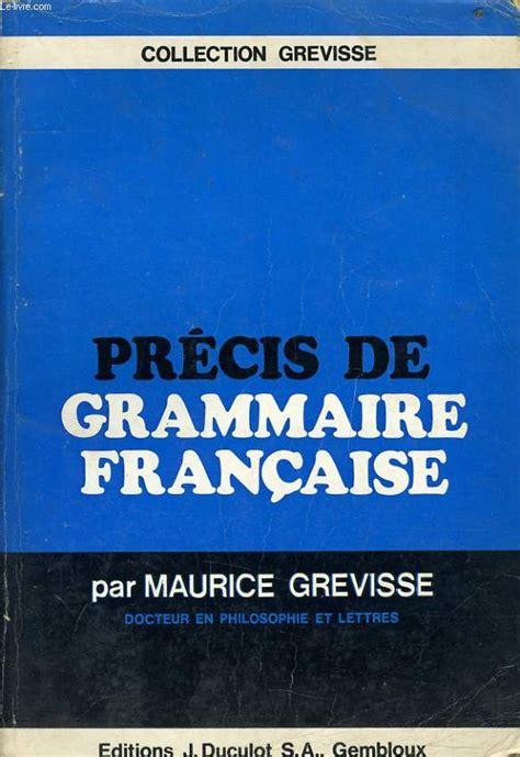 0004335619 precis de grammaire francaise precis de grammaire francaise maurice grevisse