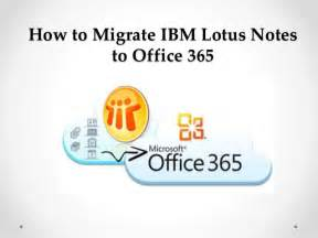 Lotus Migration How To Migrate Ibm Lotus Notes To Office 365