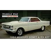 Muscle Car Of The Week Video Episode 95 1964 Mercury Comet A/FX 427
