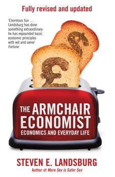 armchair economist the armchair economist book by steven e landsburg