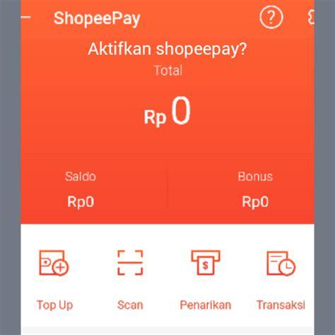 mengaktifkan shopeepay terbaru cepat  mudah
