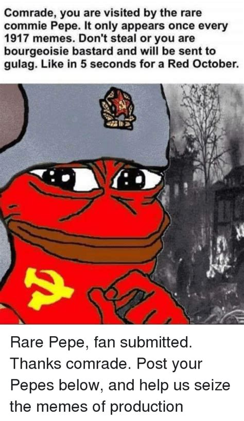 Memes Of Production - comrade you are visited by the rare commie pepe it only appears once every 1917 memes don t