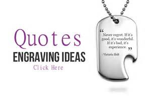 engravable quotes custom engraving ideas to help you get inspired