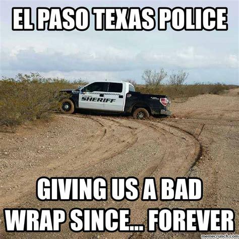 Texas Meme - el paso texas police