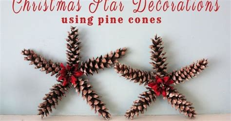 christmas star decorations using pine cones hometalk