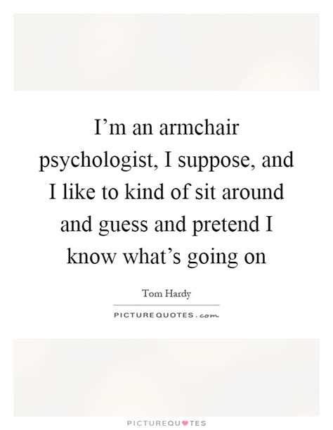 armchair psychologist psychologist quotes sayings psychologist picture quotes
