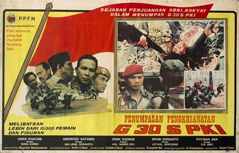 alur cerita film g 30 s pki g30s pki kolosal sejarah mumpuni proganda kekuasaan