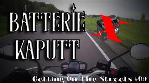 Motorrad Batterie Kaputt motorrad startet nicht batterie war kaputt gots 09