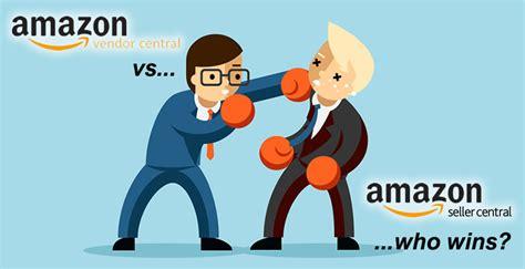 amazon seller amazon vendor central vs seller central amazon seller