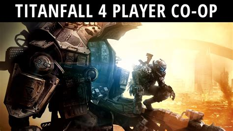 titanfall couch co op new titanfall update includes 4 player co op mode youtube