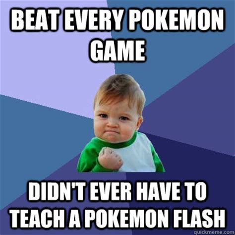 Pokemon Kid Meme - beat every pokemon game didn t ever have to teach a
