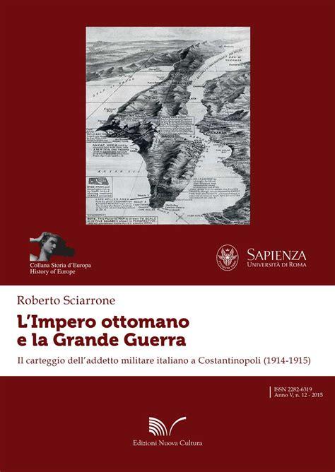 l impero ottomano l impero ottomano e la grande guerra edizioni nuova cultura