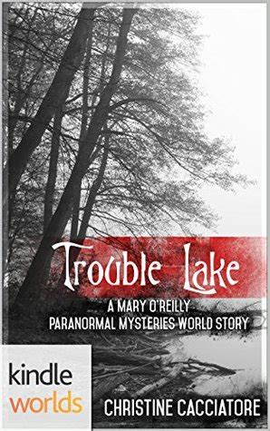clear expectations a o reilly paranormal mystery book 20 the o reilly paranormal mystery series volume 20 books trouble lake by christine cacciatore