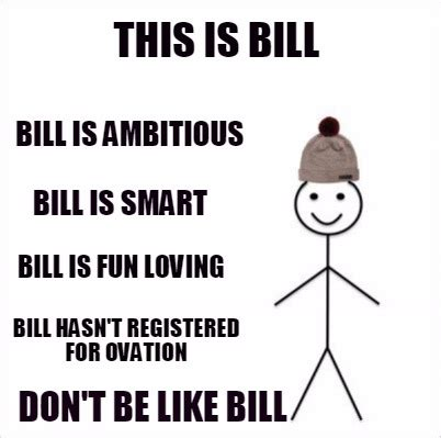 meme creator this is bill bill is ambitious bill is fun