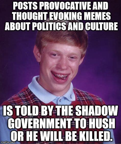 Government Memes - if i ever disappear you know who is responsible imgflip