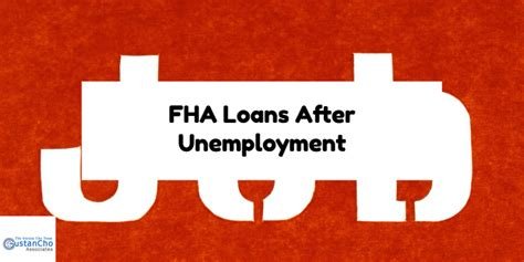 unemployment fha fha loans after unemployment and gaps in employment