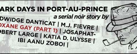 Haiti Noir Akashic Noir days in port au prince akashicbooks serial noir