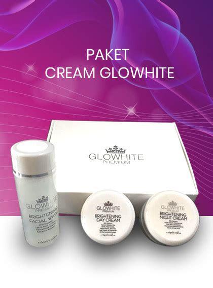 menggunakan paket data night untuk siang glowhite premium menyediakan perawatan kulit yang aman