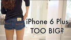 Is the iPhone 6 Plus Too Big? | Desgettier
