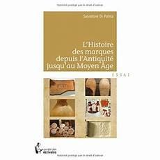 L Histoire Des Marques Depuis L Antiquit 233 Jusqu Au Moyen
