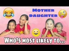 who s most likely to mother daughter edition who s most likely to mother and daughter youtube